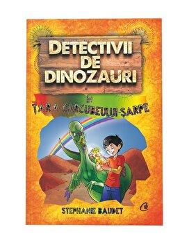 Detectivii de dinozauri in tara curcubeului – sarpe. A patra carte/Stephanie Baudet de la Curtea Veche