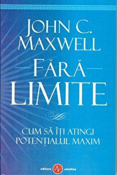 Fara limite/John C. Maxwell de la Amaltea