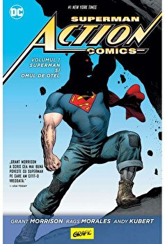 Superman Action Comics 1: Superman si omul de otel/Grant Morrison, Rags Morales, Andy Kubert