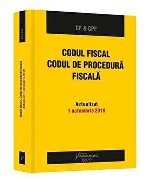 Codul fiscal. Codul de procedura fiscala. Actualizat la 1 octombrie 2019/***