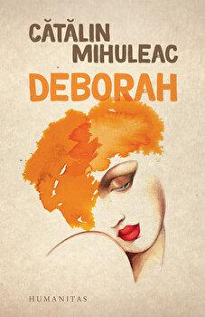 Deborah/Catalin Mihuleac de la Humanitas