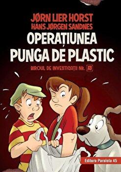 Biroul de investigatii nr. 2. Operatiunea Punga de plastic (editie cartonata)/Jorn Lier Horst, Hans Jorgen Sandnes de la Paralela 45