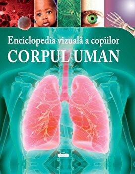 Enciclopedia vizuala a copiilor. Corpul uman/Clare Hibbert de la Prut