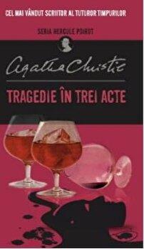 Tragedie in trei acte. Hercule Poirot/Agatha Christie de la Litera