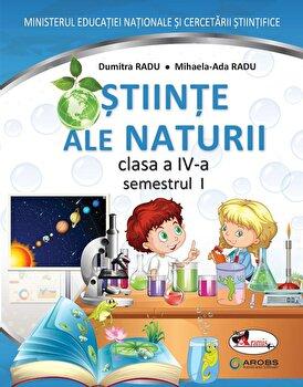 Stiinte ale naturii. Manual pentru clasa a IV-a, partea I + partea a II-a (contine editie digitala)/Dumitra Radu, Mihaela-Ada Radu de la Aramis