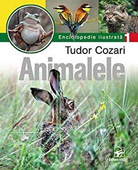 Animalele. Enciclopedie ilustrata T. Cozari/Tudor Cozari de la ARC