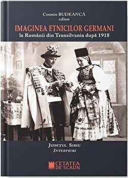 Imaginea etnicilor germani la romanii din Transilvania dupa 1918 – interviuri judetul Alba/Cosmin Budeanca de la Cetatea de Scaun