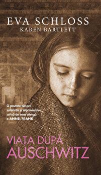 Viata dupa Auschwitz/Eva Schloss de la RAO