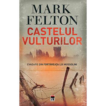 Castelul vulturilor/Mark Felton de la RAO