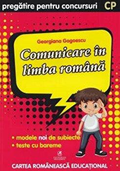 Comunicare in limba romana cls. pregatitoare pregatire pentru concursuri/Georgiana Gogoescu de la Cartea Romaneasca