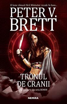 Tronul de cranii. Seria Demon, partea a IV-a/Peter V. Brett de la Nemira
