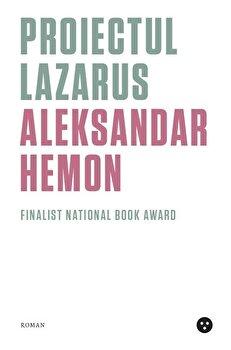 Proiectul Lazarus/Aleksandar Hemon de la Black Button Books
