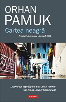 Cartea neagra (editia 2019)/Orhan Pamuk de la Polirom