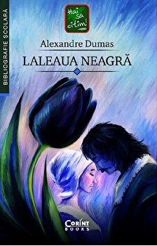 Laleaua neagra/Alexandre Dumas