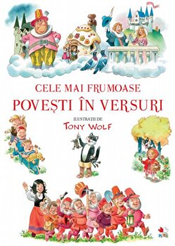 Cele mai frumoase povesti in versuri/Tony Wolf de la Litera