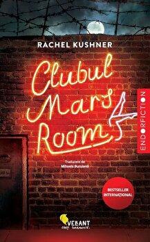 Clubul Mars Room/Rachel Kushner de la Vellant