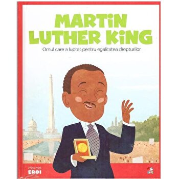 Micii Eroi. Martin Luther King/*** de la Litera