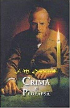 Crima si pedeapsa/Feodor Mihailovich Dostoevski de la Aldo Press