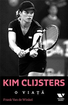 Kim Clijsters. O viața/Frankvan De Winkel de la Publica