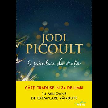 O scanteie de viata/Jodi Picoult de la Litera