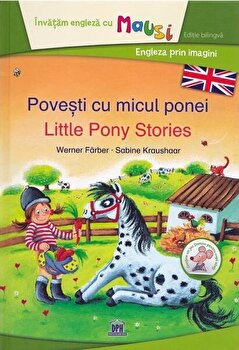 Povesti cu micul ponei - Little Pony Stories - bilingv/Werner Färber