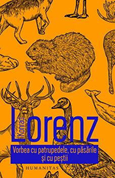 Vorbea cu patrupedele, cu pasarile si cu pestii/Konrad Lorenz
