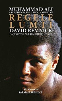Regele lumii/David Remnick de la Preda Publishing