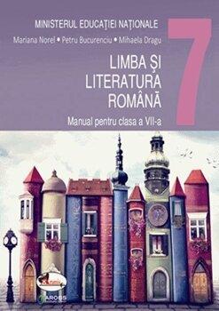 Limba si literatura romana. Manual pentru clasa a VII-a/Mariana Norel, Petru Bucurenciu, Mihaela Dragu de la Aramis