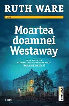 Moartea doamnei Westaway/Ruth Ware de la Trei