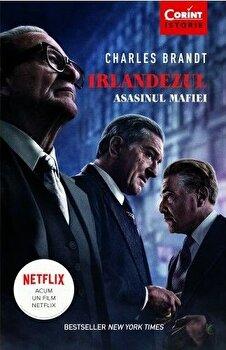 Irlandezul, asasinul mafiei/Charles Brandt