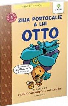 Ziua portocalie a lui Otto/*** de la Gama