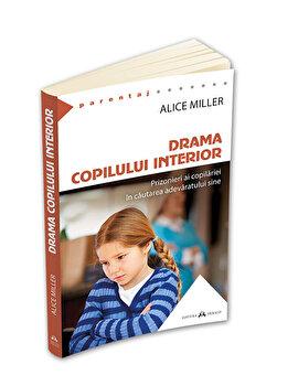 Drama copilului interior – Prizonieri ai copilariei in cautarea adevaratului sine/Alice Miller de la Herald