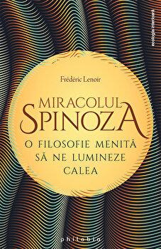 Miracolul Spinoza/Frederic Lenoir de la Philobia