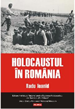 Holocaustul in Romania/Radu Ioanid de la Polirom