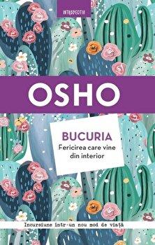 Osho. Bucuria. Fericirea care vine din interior. Vol. 16. Reeditare 2019/Osho de la Litera