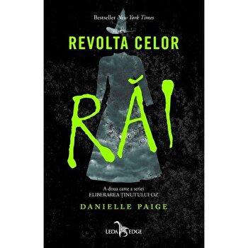 Eliberarea tinutului OZ vol. 2 – Revolta celor rai/Danielle Paige de la Corint