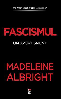 Fascismul – un avertisment/Madeleine Albright de la RAO