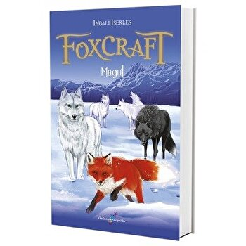 Foxcraft. Cartea a III-a: Magul/Inbali Iserles de la Galaxia Copiilor