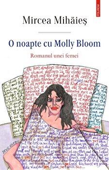 O noapte cu Molly Bloom. Romanul unei femei/Mircea Mihaies de la Polirom