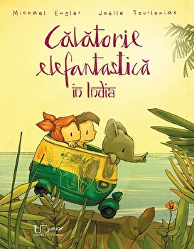 Calatorie elefantastica in India/Joelle Tourlonias, Michael Engler