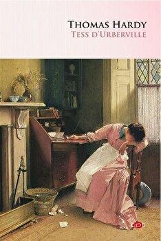 Tess d'Urberville. Carte pentru toti. Vol. 109/Thomas Hardy