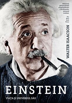 Einstein. Viata si universul/Walter Isaacosn