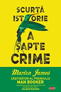 Scurta istorie a sapte crime/Marlon James de la Litera