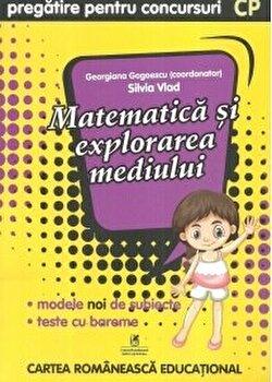 Matematica si explorarea mediului cls. pregatitoare, pregatire pentru concursuri/Georgiana Gogoescu(Coord), Silvia Vlad de la Cartea Romaneasca