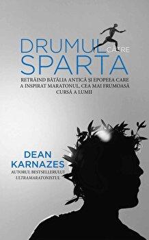 Drumul catre Sparta/Dean Karnazes de la Preda Publishing