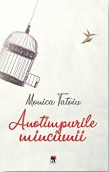 Anotimpurile minciunii/Monica Tatoiu de la Rao