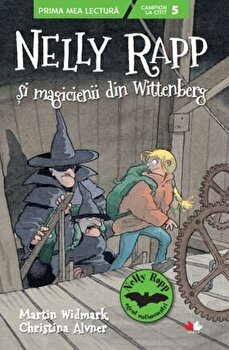 Nelly Rapp si magicienii din Wittenberg/Martin Wildmark, Christina Alvner de la Litera