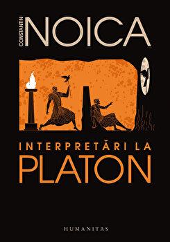 Interpretari la Platon/Constantin Noica de la Humanitas