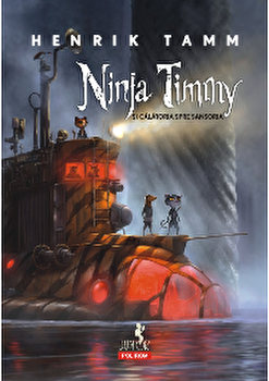 Ninja Timmy si calatoria spre Sansoria/Henrik Tamm de la Polirom