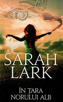 In tara norului alb/Sarah Lark de la RAO